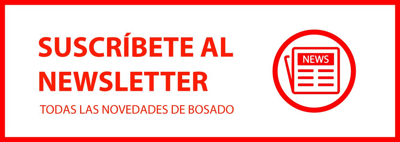 Suscríbete al newsletter de BOSADO